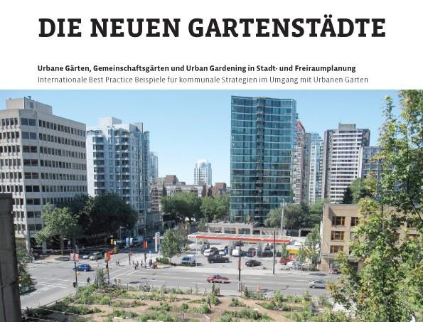 Die neuen Gartenstädte - Stadtplanung und urbane Gärten